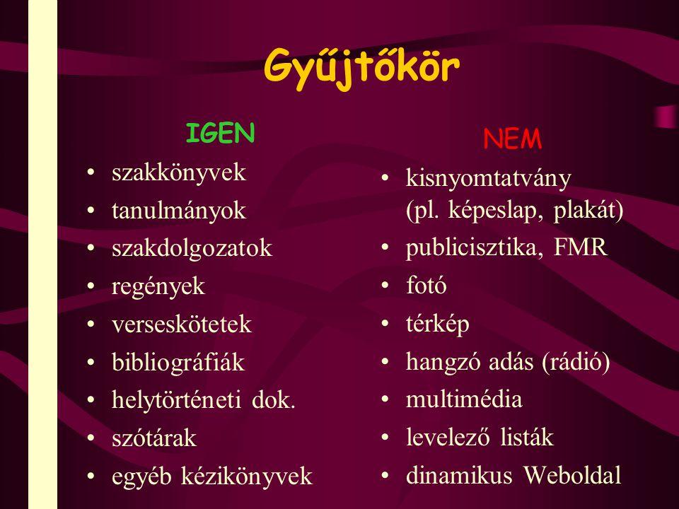 Gyarapodás Honnan .Internet honlapok Könyvkiadók (pl.