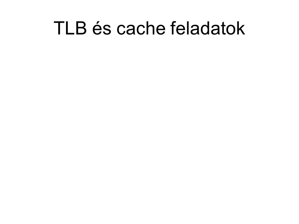 TLB és cache feladatok