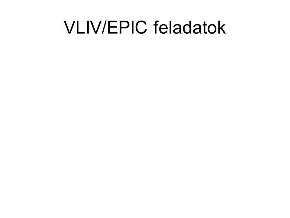 VLIW 1. feladat Adott az alábbi C kód: if (a < 0) { b = 1; c = 2; } else { d = 3; e = 4; }