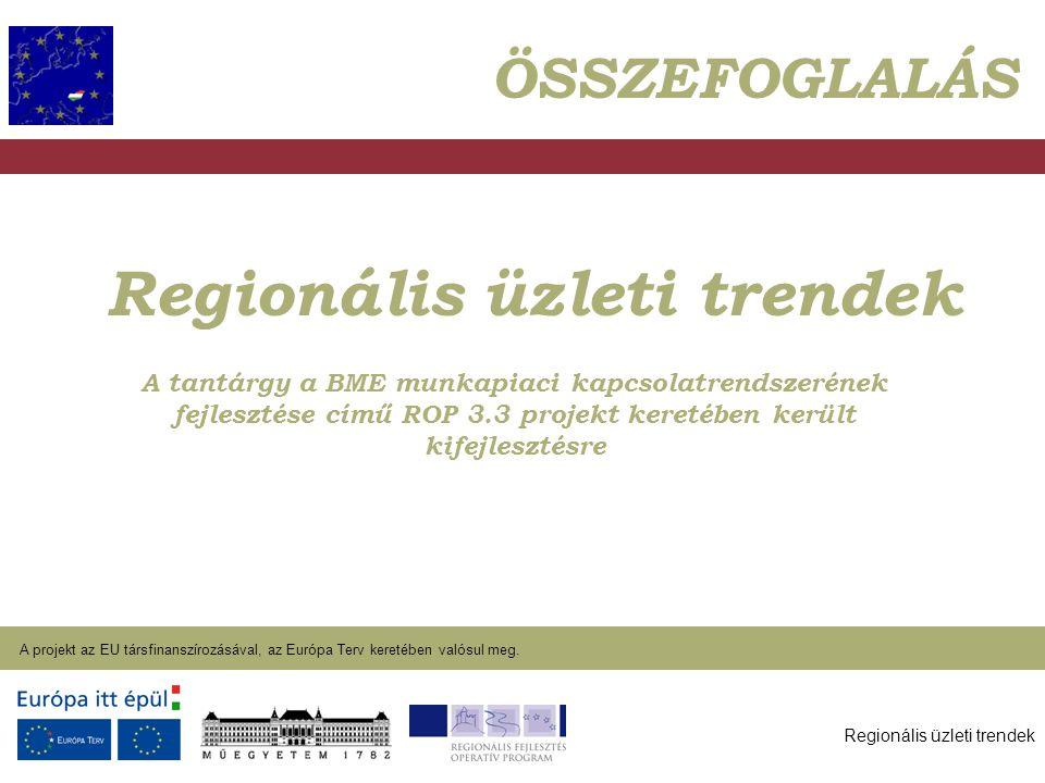 Regionális üzleti trendek A projekt az EU társfinanszírozásával, az Európa Terv keretében valósul meg. 2004. január 27. Regionális üzleti trendek A ta