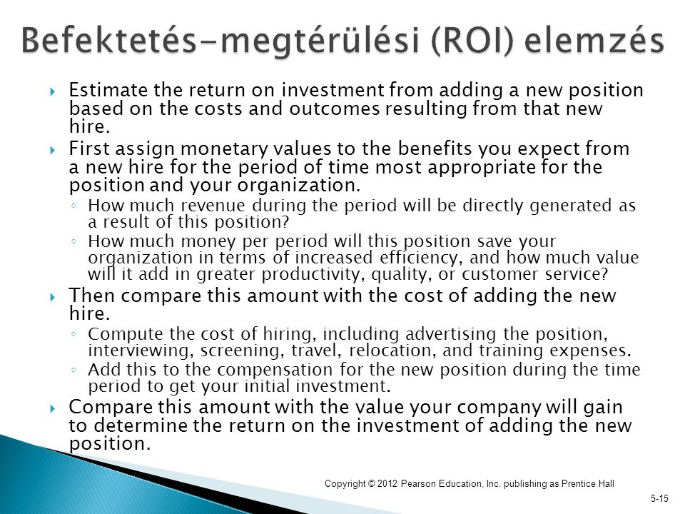  Estimate the return on investment from adding a new position based on the costs and outcomes resulting from that new hire.