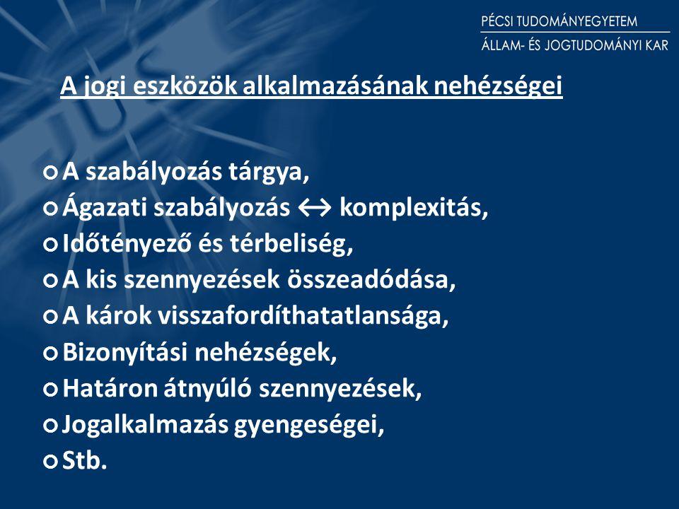 Környezetjogi alapelvek Integráció, Megelőzés, Elővigyázatosság, Tervezés, Szennyező fizet, A szennyezés forrásánál történő fellépés, Együttműködés (nemzeti és nemzetközi), Társadalmi részvétel ('public participation')