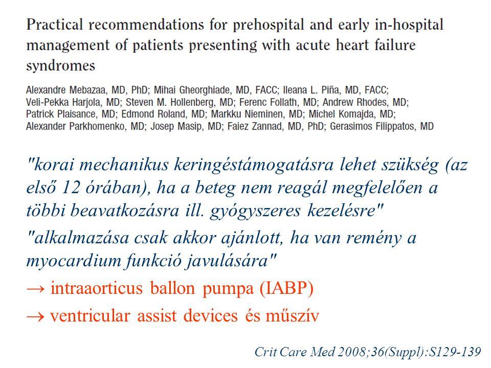 korai mechanikus keringéstámogatásra lehet szükség (az első 12 órában), ha a beteg nem reagál megfelelően a többi beavatkozásra ill.