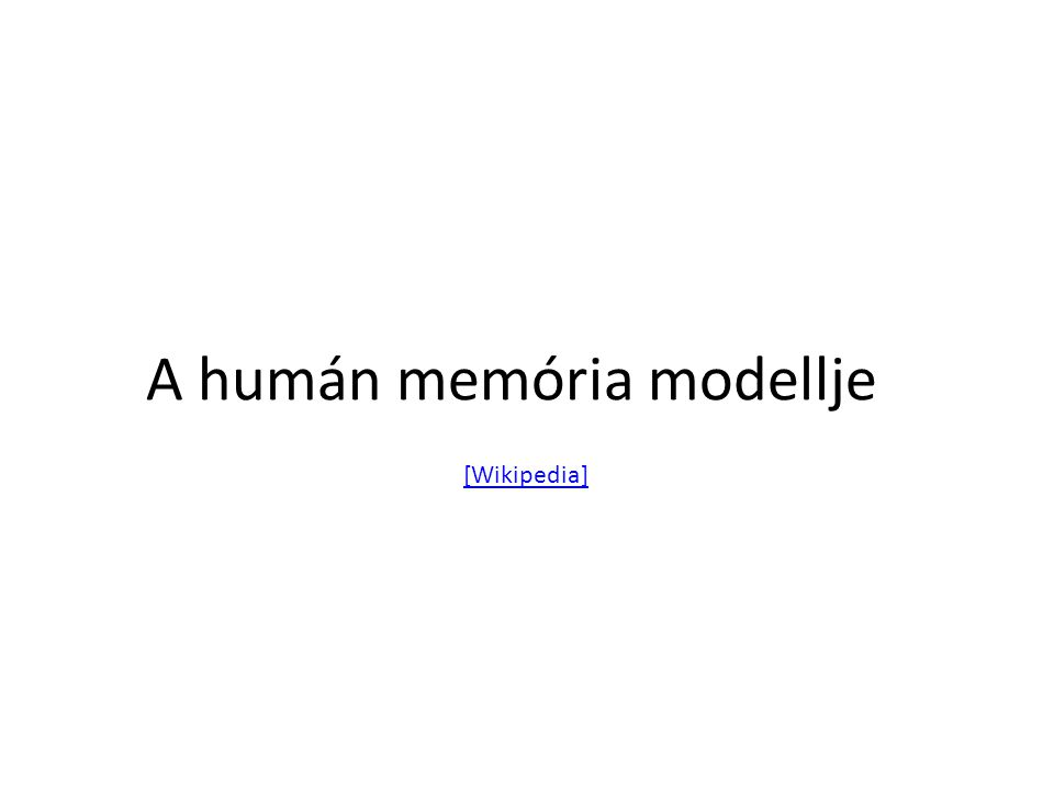A humán memória modellje [Wikipedia]