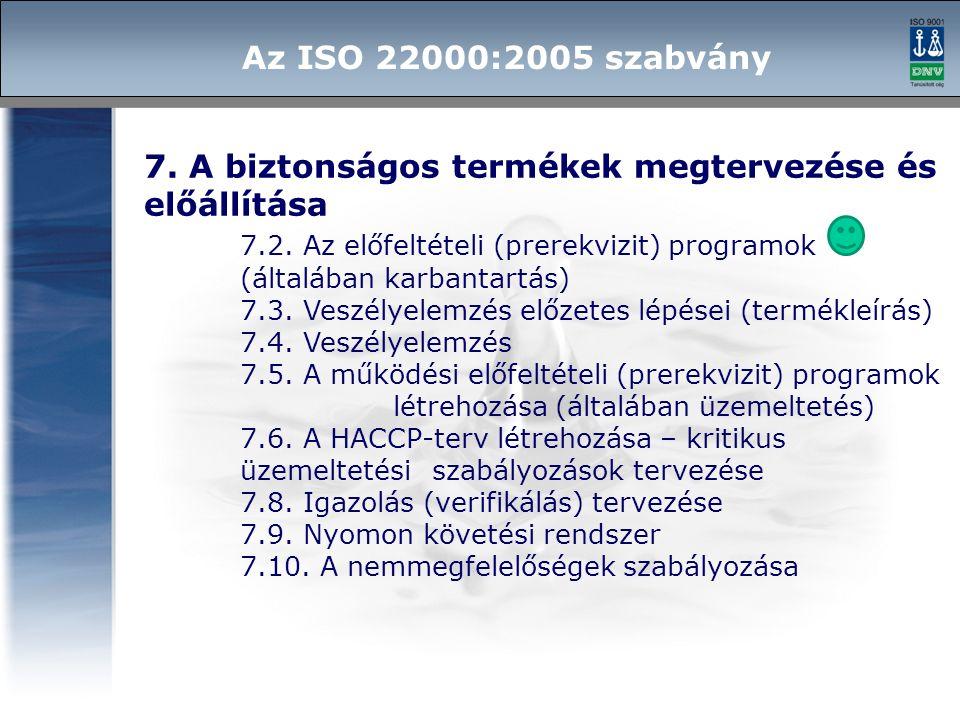 7. A biztonságos termékek megtervezése és előállítása 7.2. Az előfeltételi (prerekvizit) programok (általában karbantartás) 7.3. Veszélyelemzés előzet