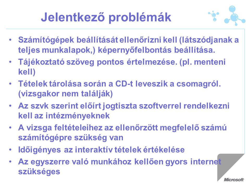 Jelentkező problémák Az elvárható kiegészítő szoftverek (pl.