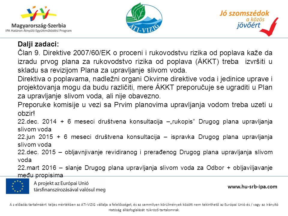 www.hu-srb-ipa.com A z előadás tartalmáért teljes mértékben az ATI-VIZIG vállalja a felelősséget, és az semmilyen körülmények között nem tekinthető az Európai Unió és / vagy az Irányító Hatóság állásfoglalását tükröző tartalomnak.