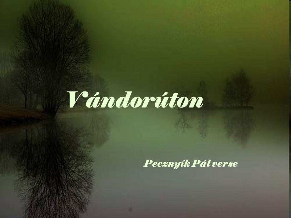 Vándorúton Pecznyík Pál verse