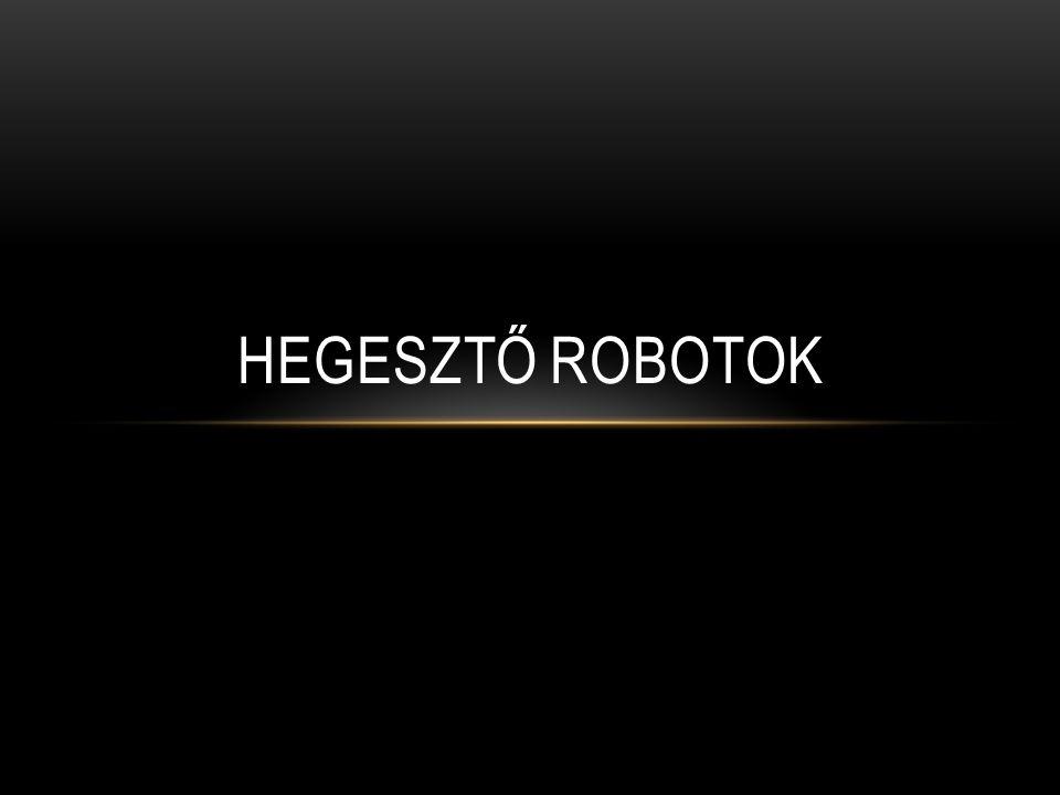 HEGESZTŐ ROBOTOK