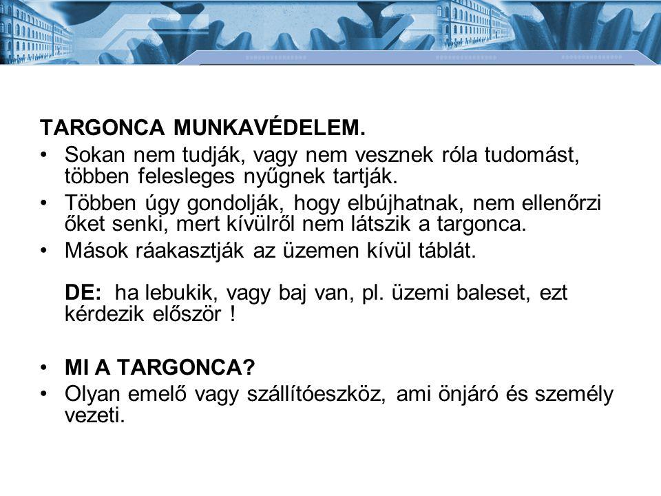 TARGONCA MUNKAVÉDELEM.