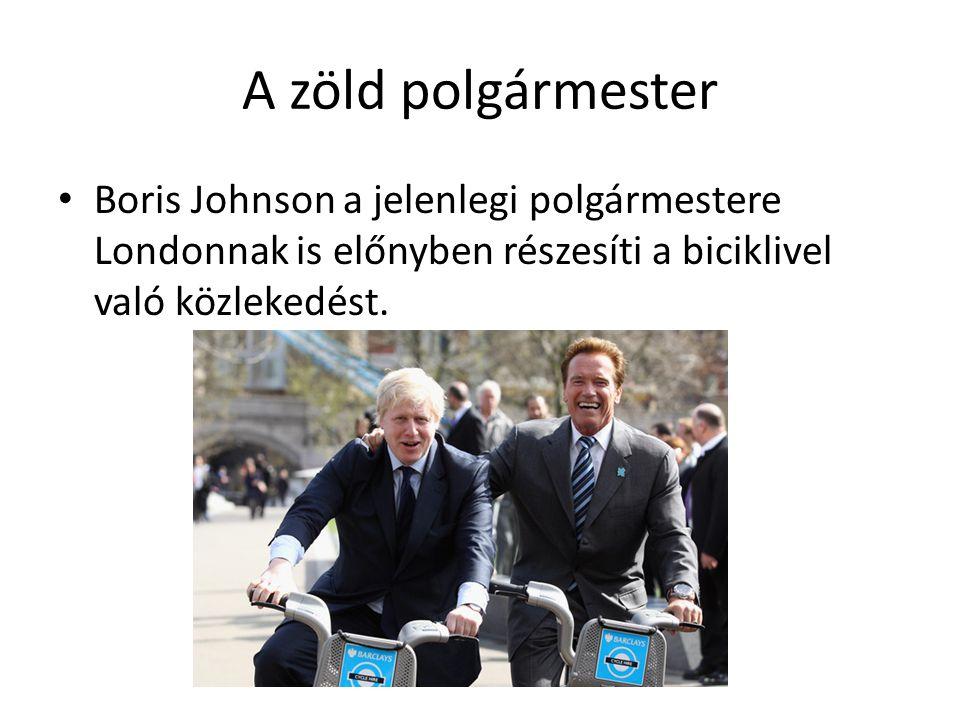 A zöld polgármester Boris Johnson a jelenlegi polgármestere Londonnak is előnyben részesíti a biciklivel való közlekedést.