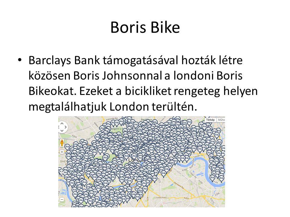 Boris Bike Barclays Bank támogatásával hozták létre közösen Boris Johnsonnal a londoni Boris Bikeokat.