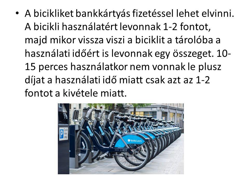 A bicikliket bankkártyás fizetéssel lehet elvinni.