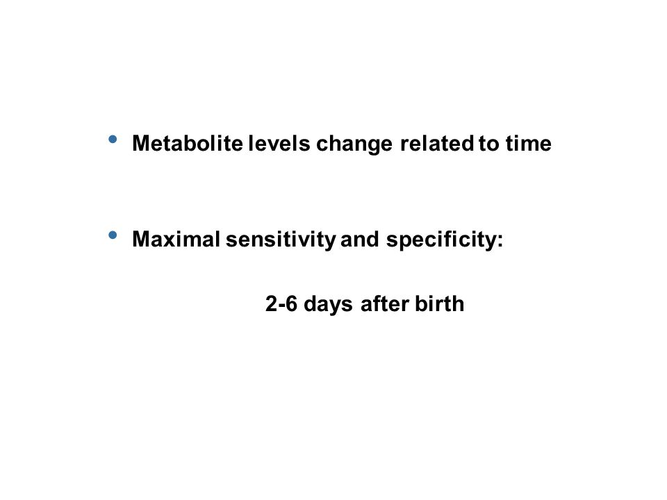 Metabolite levels change related to time Maximal sensitivity and specificity: 2-6 days after birth