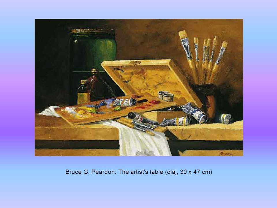 Bruce G. Peardon: The artist s table (olaj, 30 x 47 cm)