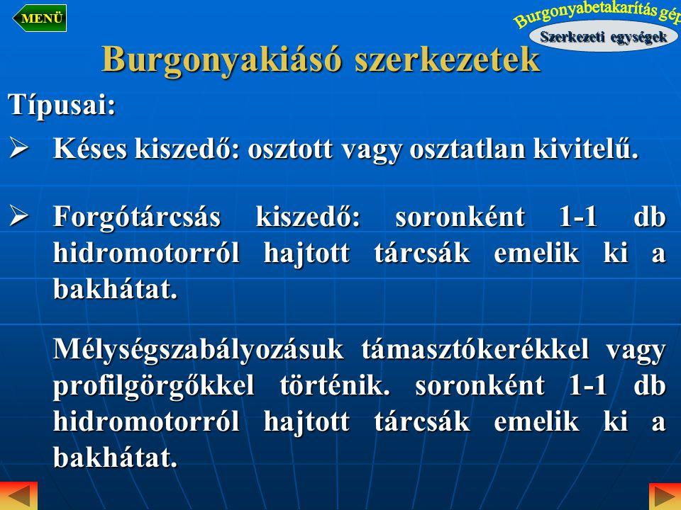 Burgonya-betakarító gépek tisztítószerkezetei  Földelválasztók  Szárelválasztók  Kő és rögelválasztók Szerkezeti egységek MENÜ