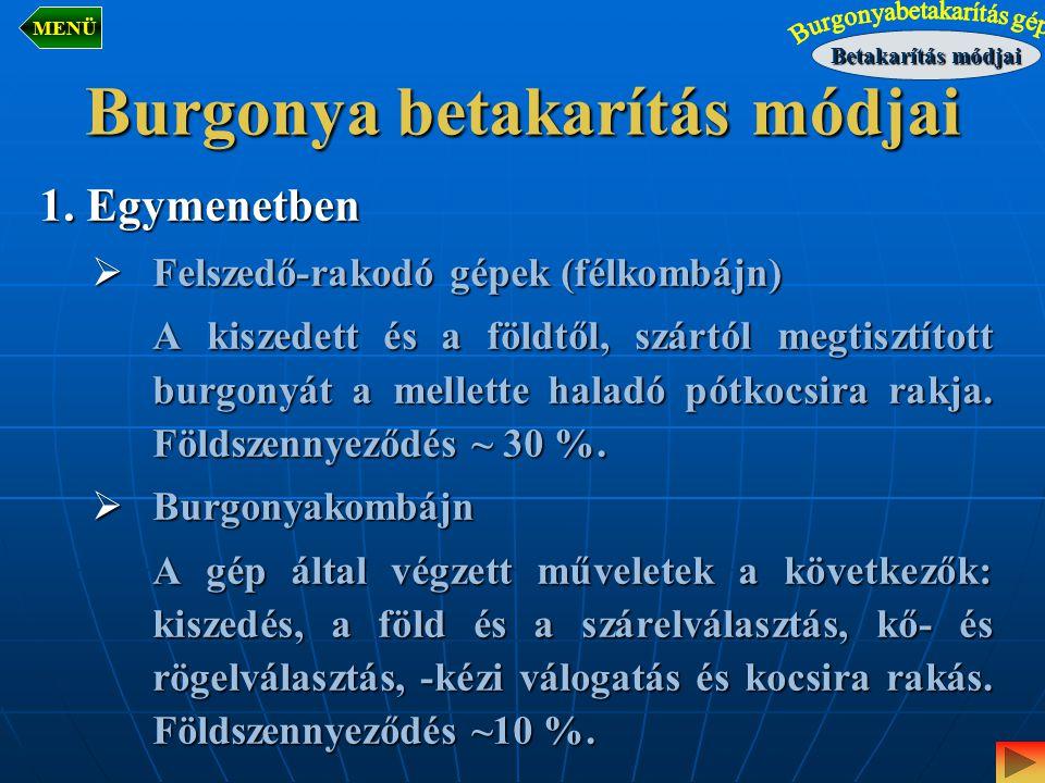 Burgonya betakarítás módjai 2.Kétmenetben  Első menet Kiszedés borgonya-kiszedő géppel.