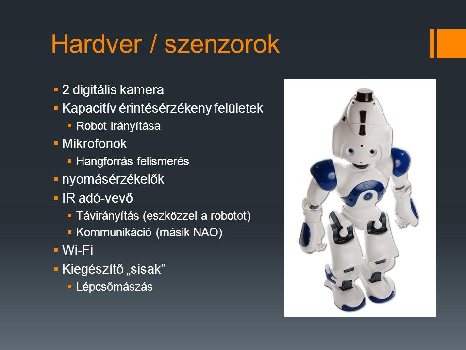 Hardver / szenzorok  2 digitális kamera  Kapacitív érintésérzékeny felületek  Robot irányítása  Mikrofonok  Hangforrás felismerés  nyomásérzékel