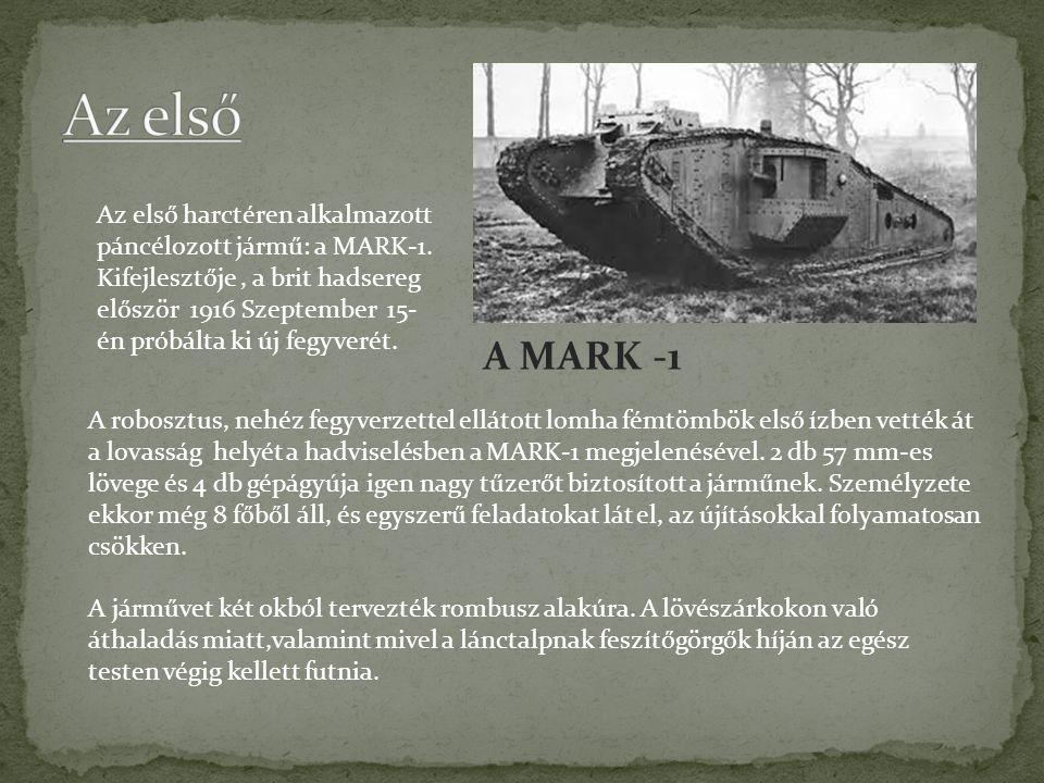 A MARK -1 Az első harctéren alkalmazott páncélozott jármű: a MARK-1.