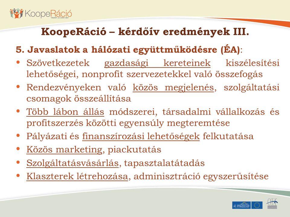 KoopeRáció – kérdőív eredmények III. 5. Javaslatok a hálózati együttműködésre (ÉA) : Szövetkezetek gazdasági kereteinek kiszélesítési lehetőségei, non