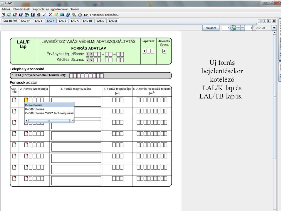 Új forrás bejelentésekor kötelező LAL/K lap és LAL/TB lap is.