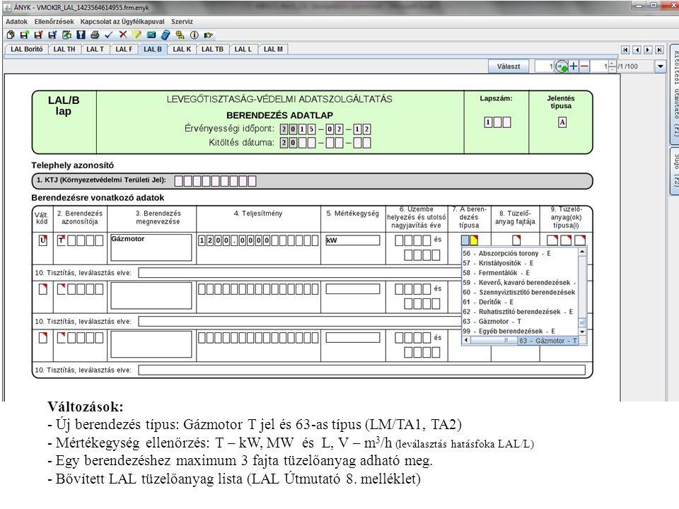 Változások: - Új berendezés típus: Gázmotor T jel és 63-as típus (LM/TA1, TA2) - Mértékegység ellenőrzés: T – kW, MW és L, V – m 3 /h (leválasztás hat
