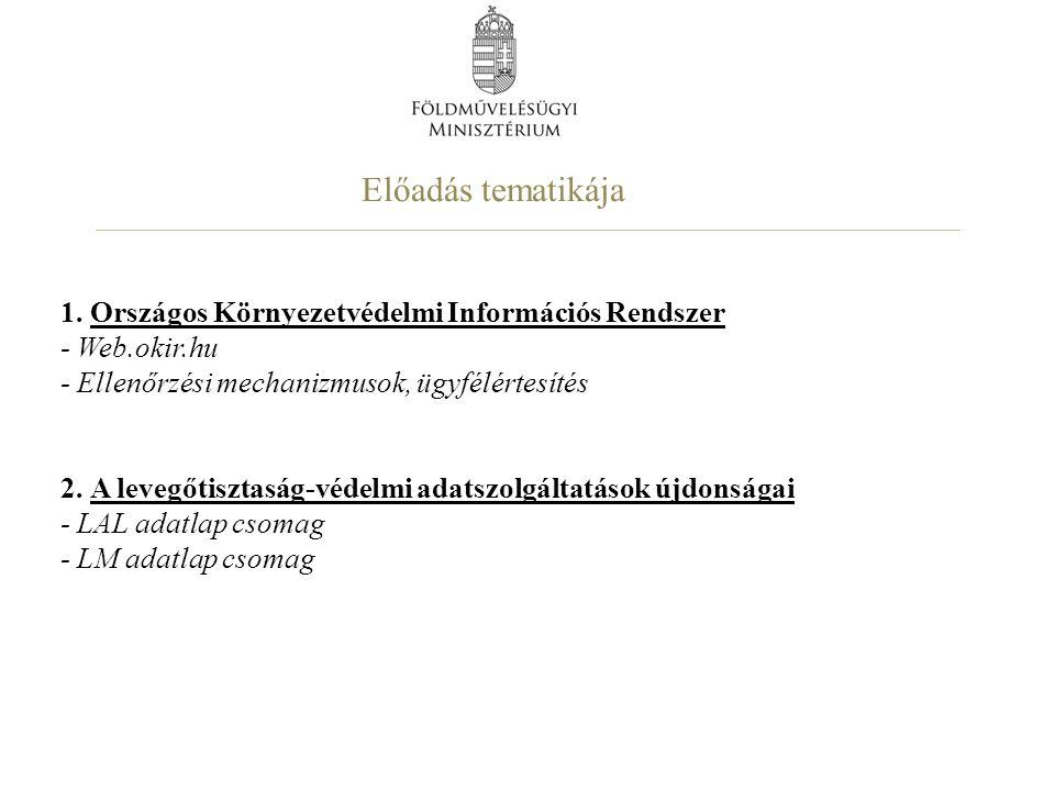 1. Országos Környezetvédelmi Információs Rendszer - Web.okir.hu - Ellenőrzési mechanizmusok, ügyfélértesítés 2. A levegőtisztaság-védelmi adatszolgált