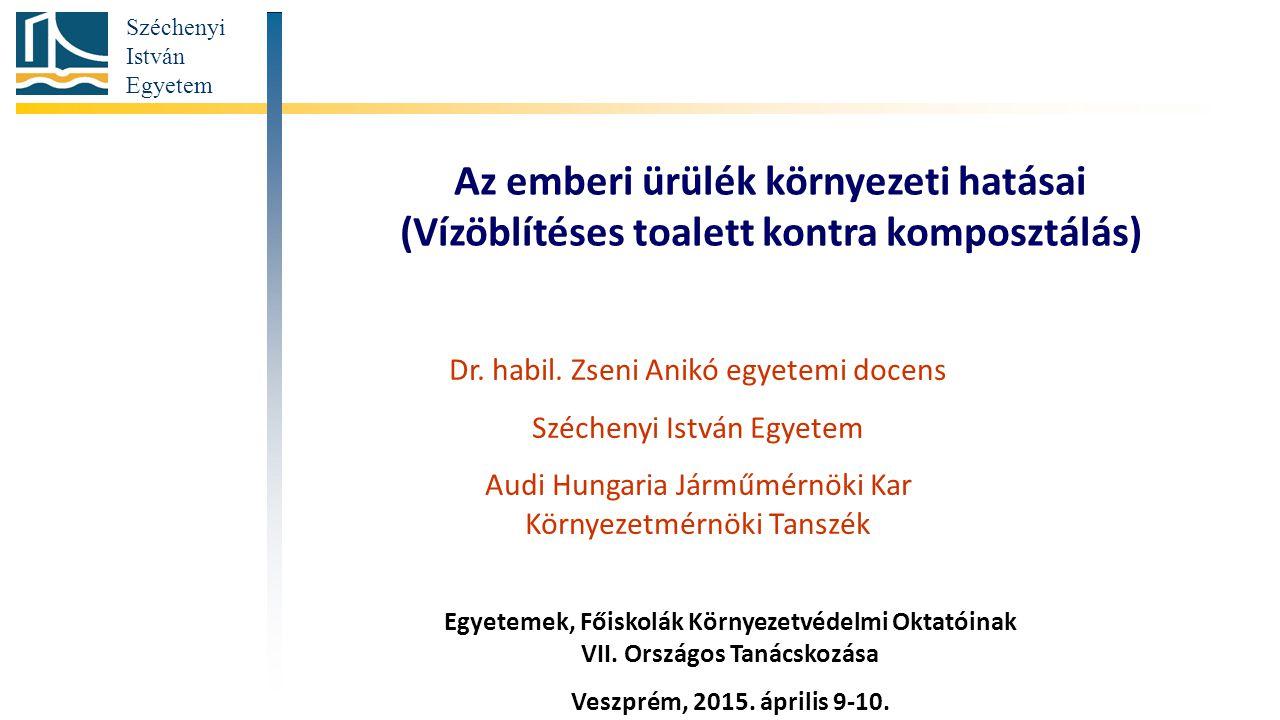 Széchenyi István Egyetem Az emberi ürülék környezeti hatásai (Vízöblítéses toalett kontra komposztálás) Dr.