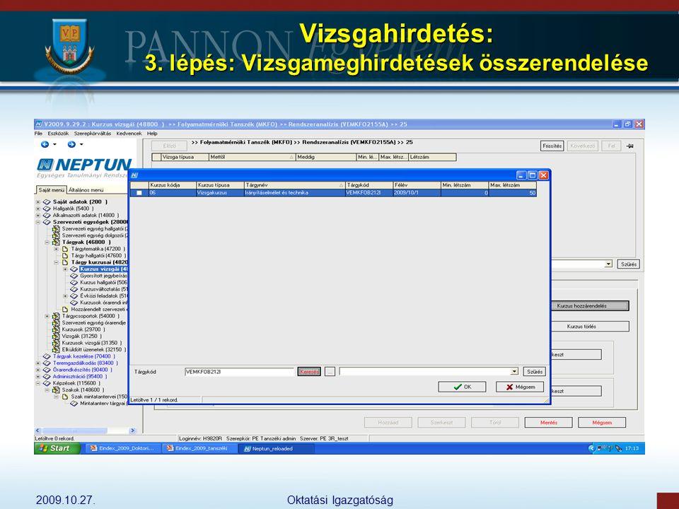 2009.10.27.Oktatási Igazgatóság Vizsgahirdetés: 3. lépés: Vizsgameghirdetések összerendelése
