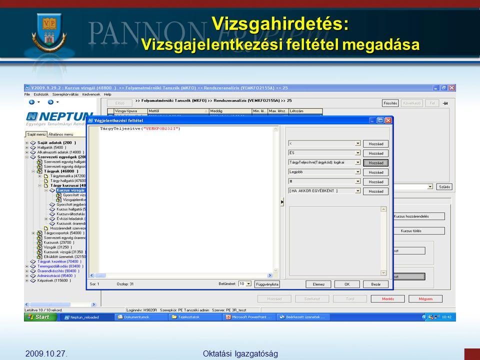 2009.10.27.Oktatási Igazgatóság Vizsgahirdetés: Vizsgajelentkezési feltétel megadása