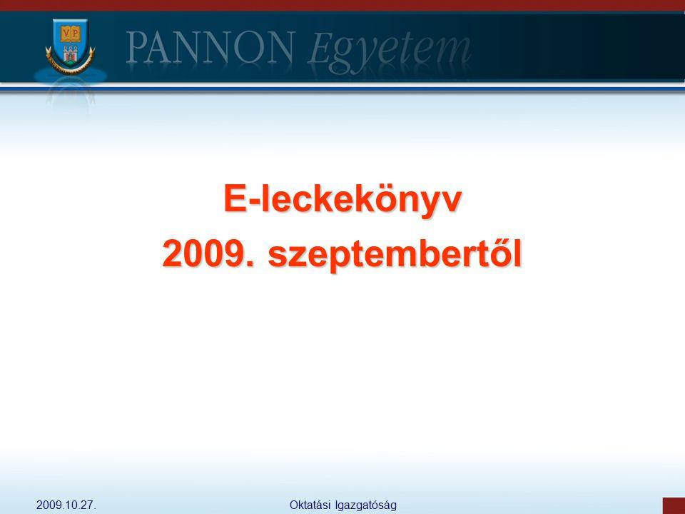 2009.10.27.Oktatási Igazgatóság E-leckekönyv 2009. szeptembertől