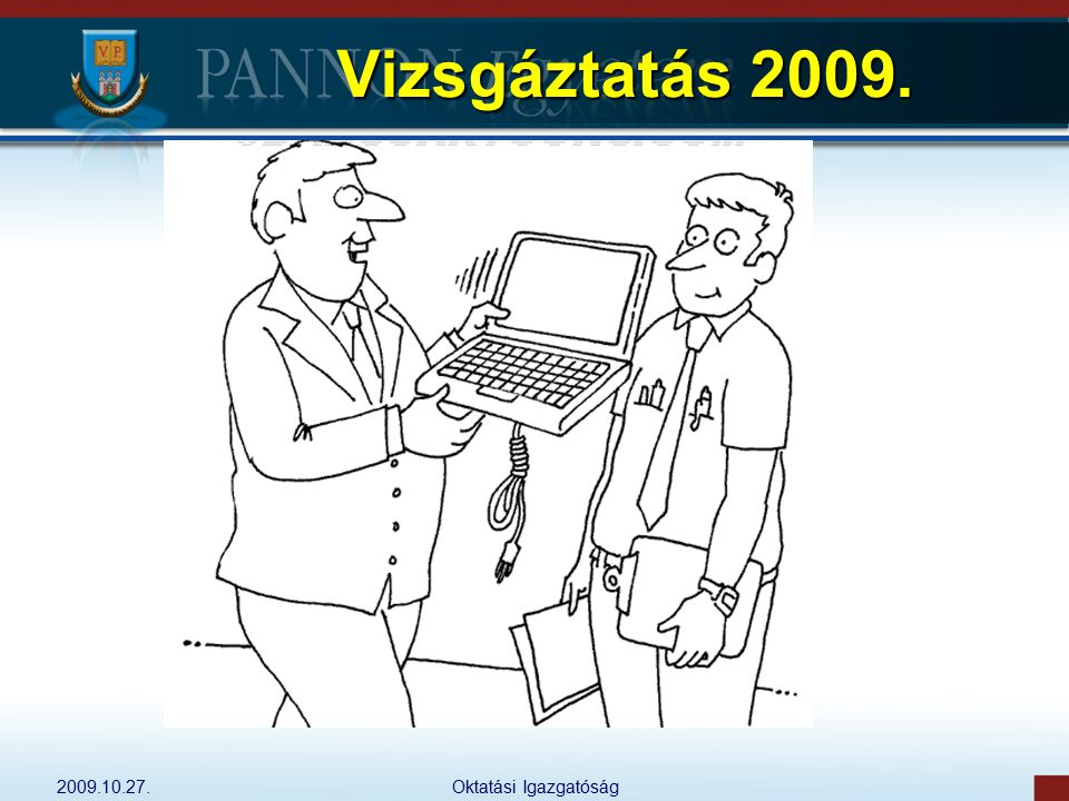 2009.10.27.Oktatási Igazgatóság Vizsgáztatás 2009.