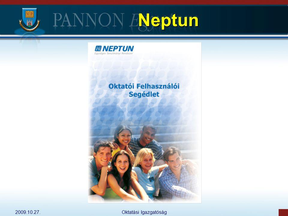 2009.10.27.Oktatási Igazgatóság Neptun