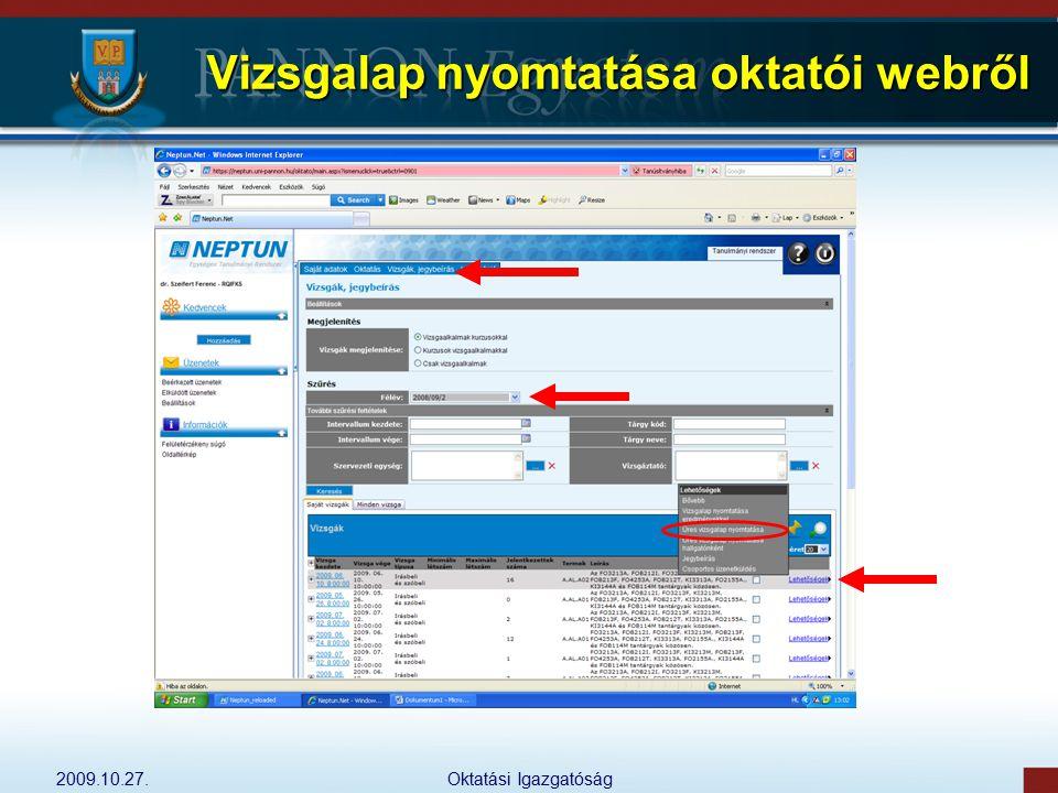 2009.10.27.Oktatási Igazgatóság Vizsgalap nyomtatása oktatói webről