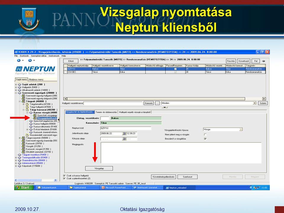 2009.10.27.Oktatási Igazgatóság Vizsgalap nyomtatása Neptun kliensből