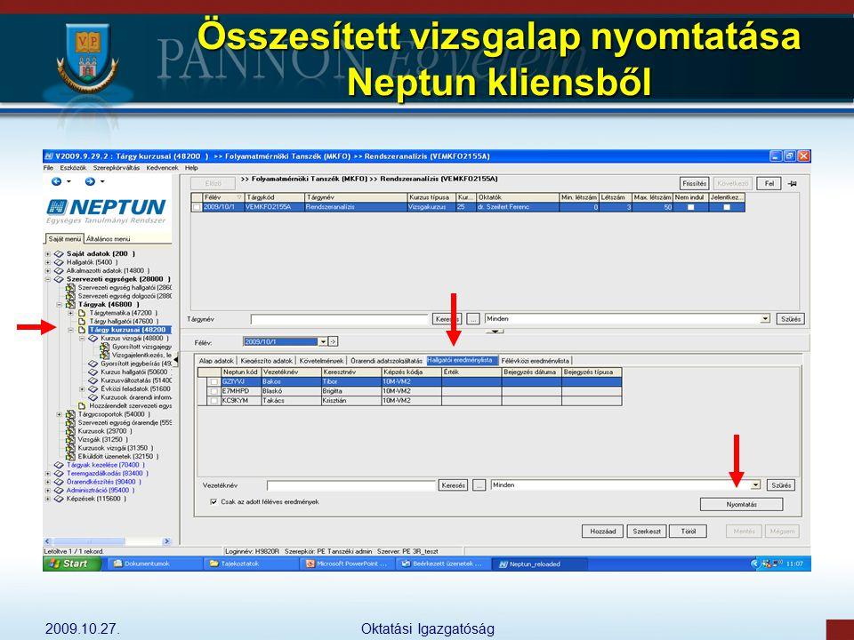 2009.10.27.Oktatási Igazgatóság Összesített vizsgalap nyomtatása Neptun kliensből