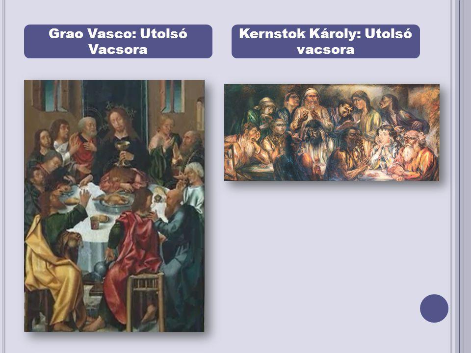 Grao Vasco: Utolsó Vacsora Kernstok Károly: Utolsó vacsora