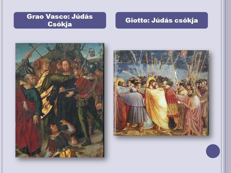 Grao Vasco: Júdás Csókja Giotto: Júdás csókja