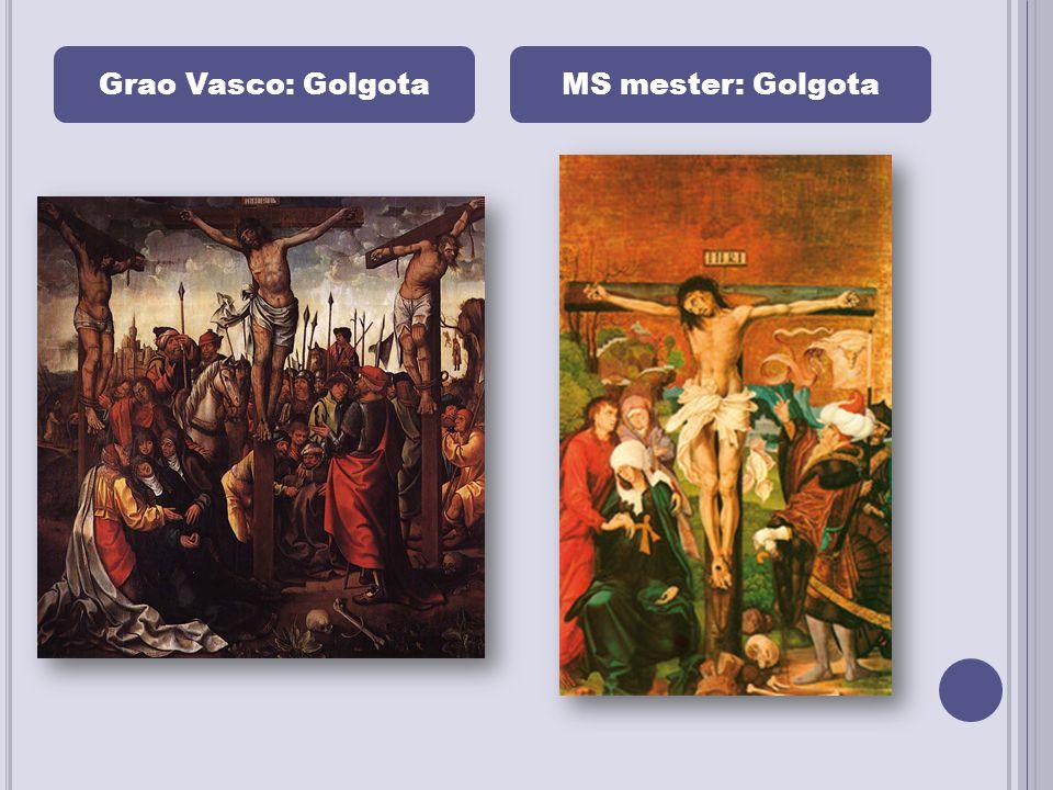 Grao Vasco: GolgotaMS mester: Golgota