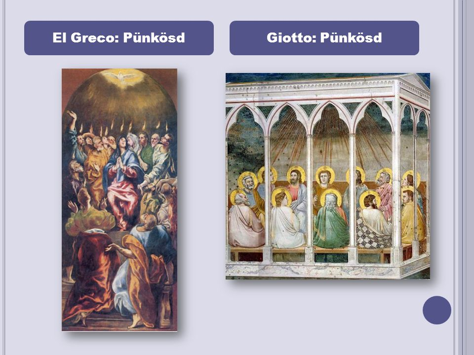 El Greco: PünkösdGiotto: Pünkösd