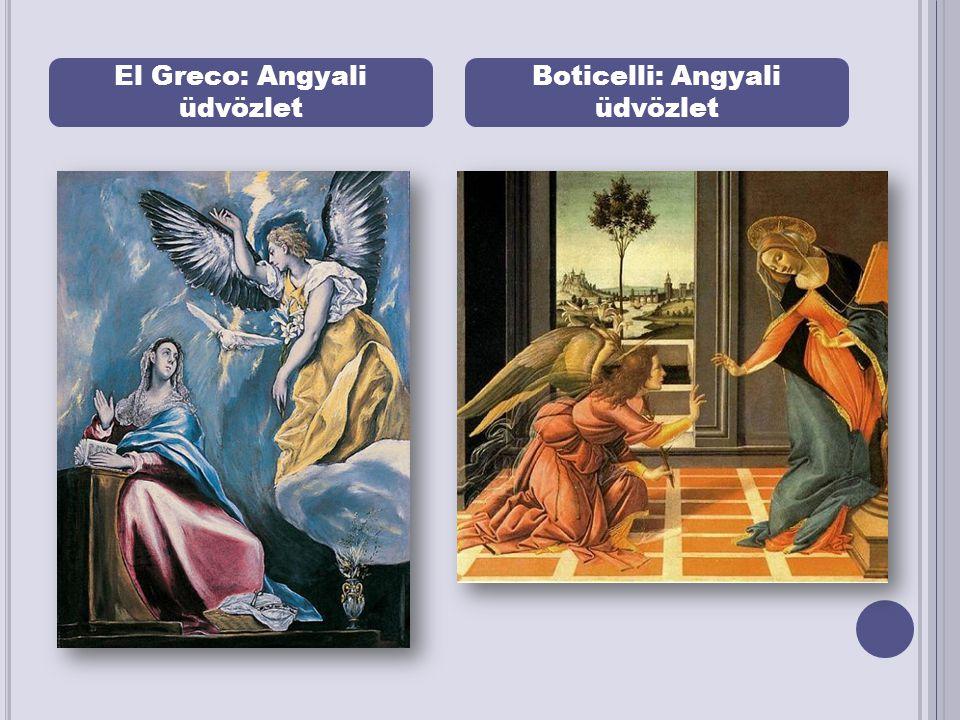 El Greco: Angyali üdvözlet Boticelli: Angyali üdvözlet