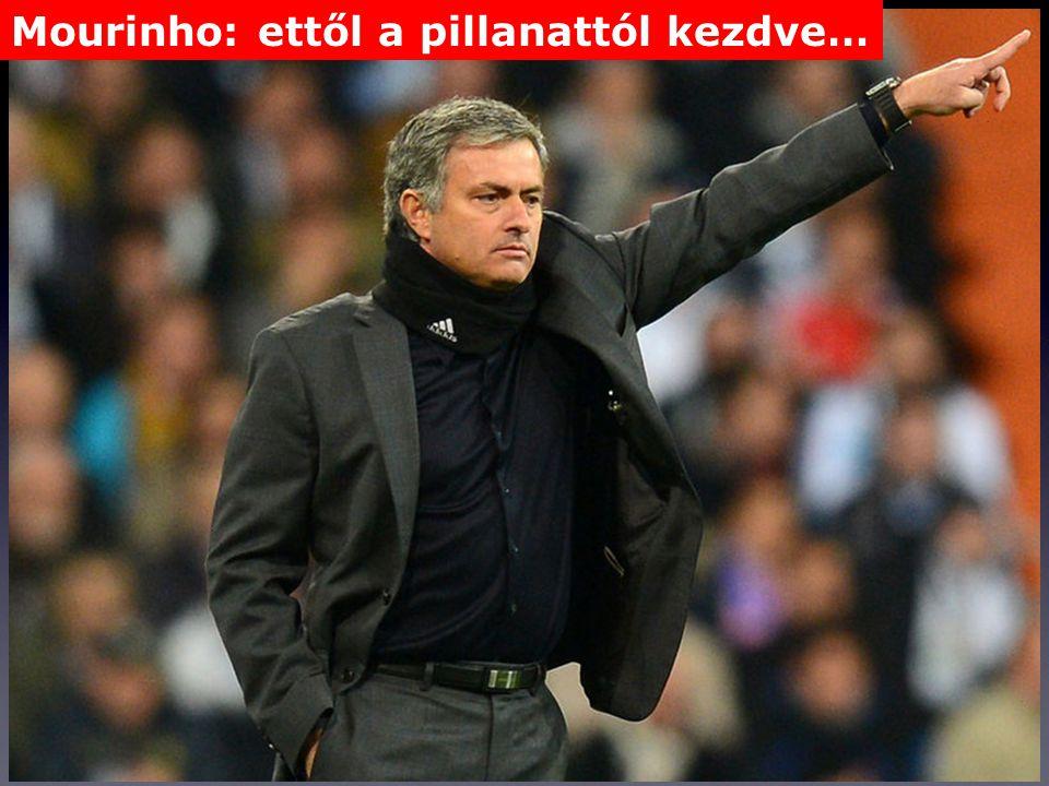 Mourinho: ettől a pillanattól kezdve…