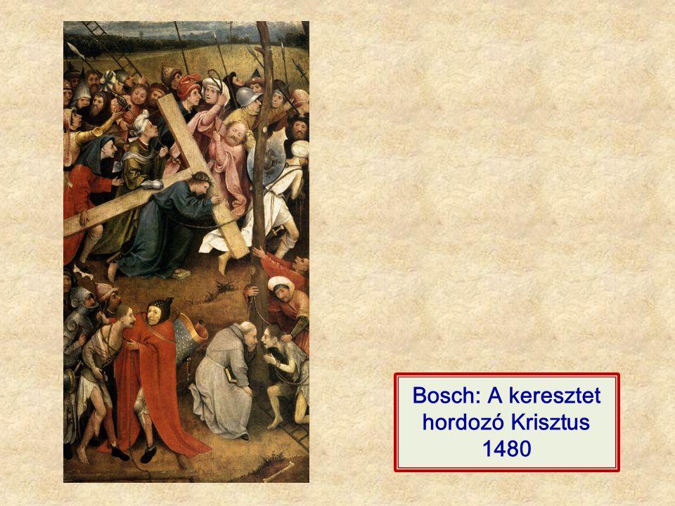 Bosch: A keresztet hordozó Krisztus 1480