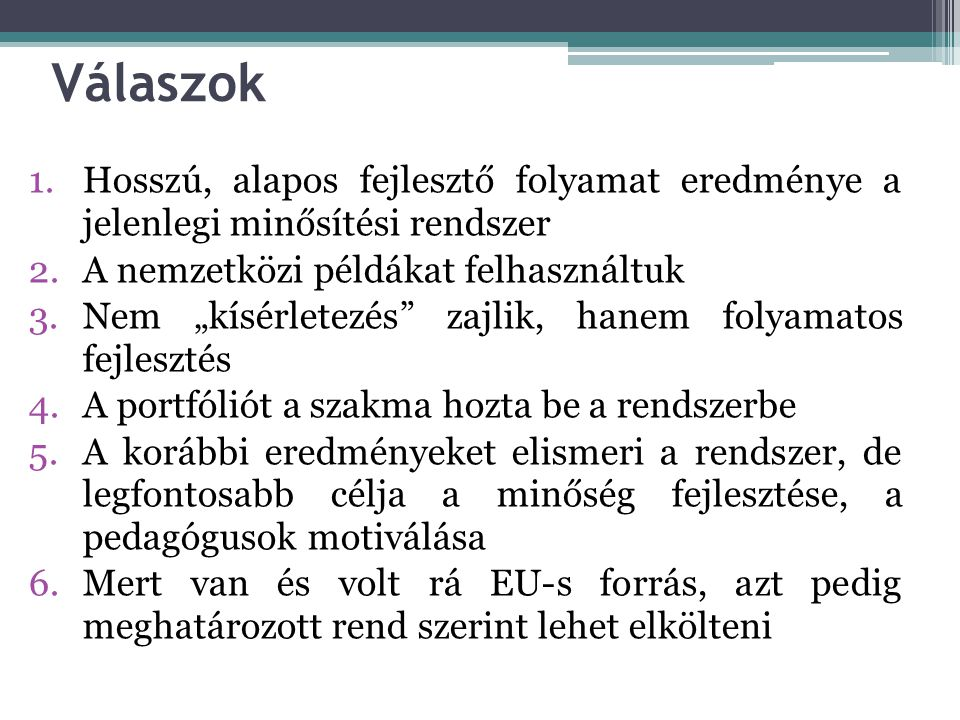A rendszer továbbfejlesztése - 2014  Miniszter Úr 2014.