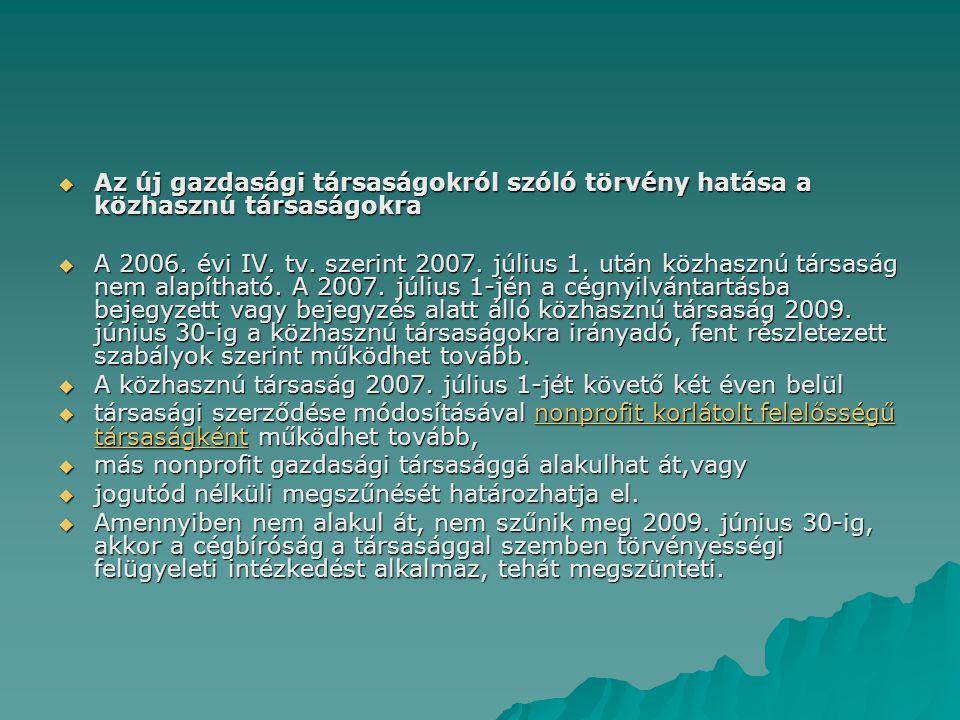  Az új gazdasági társaságokról szóló törvény hatása a közhasznú társaságokra  A 2006.