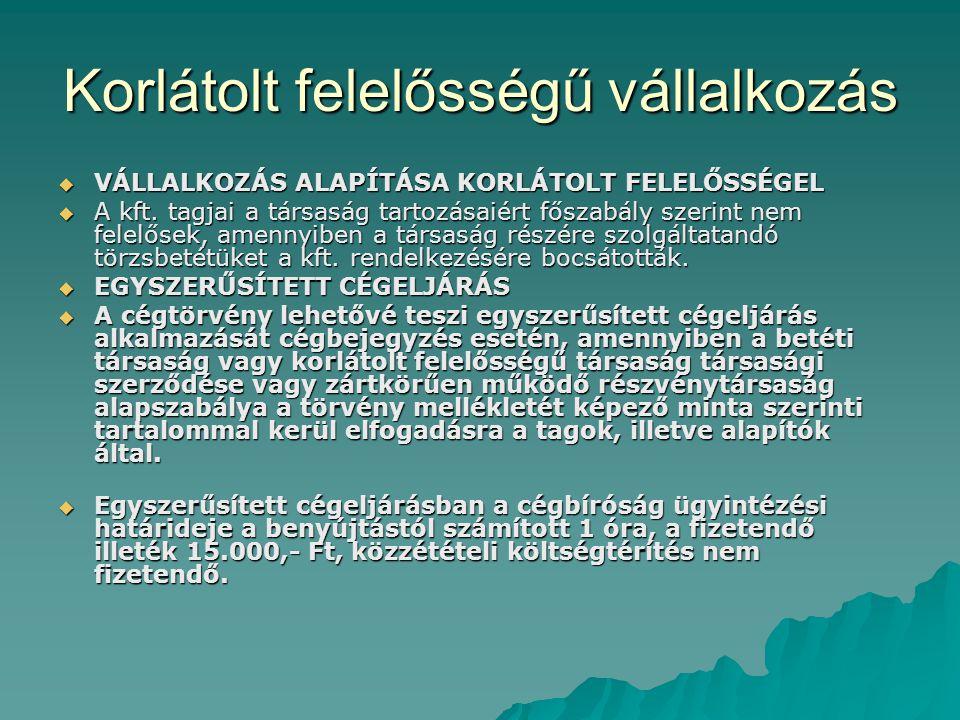 TÖRZSTŐKE KÖVETELMÉNYEK KFT ALAPÍTÁSÁHOZ  Kft.