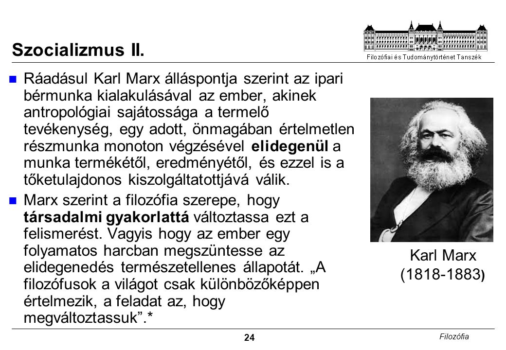 25 Filozófia Fontosabb szocialista irányzatok I.Utópista szocializmus, pl.