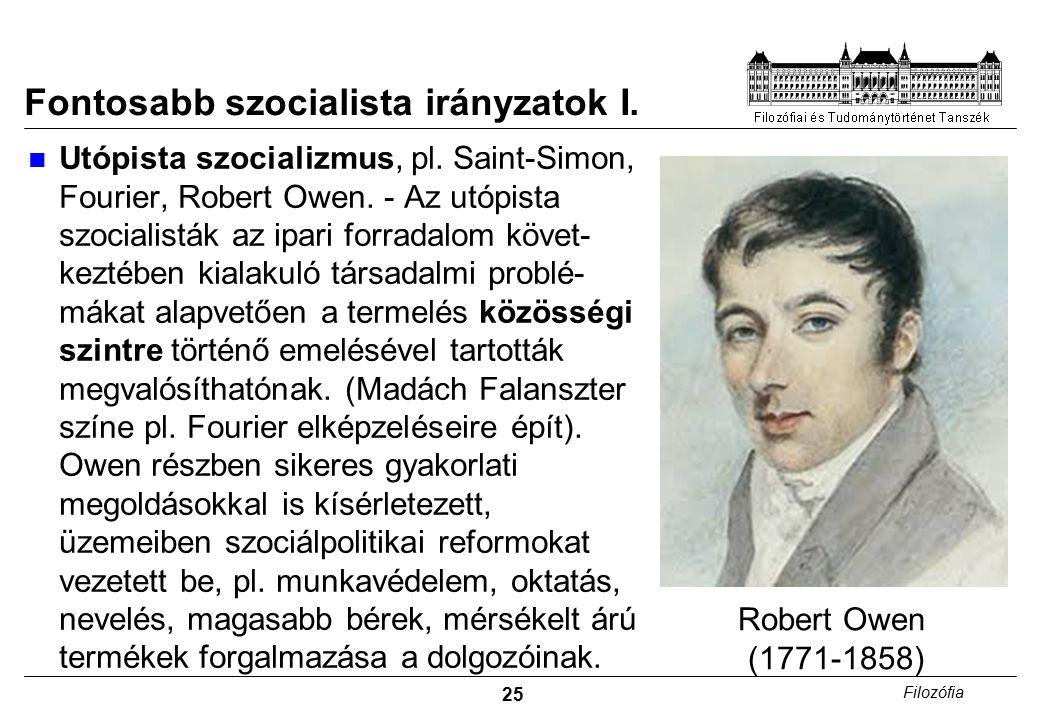 25 Filozófia Fontosabb szocialista irányzatok I. Utópista szocializmus, pl.