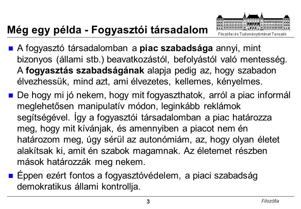 4 Filozófia Negatív szabadság Szabadság valamitől, pl.