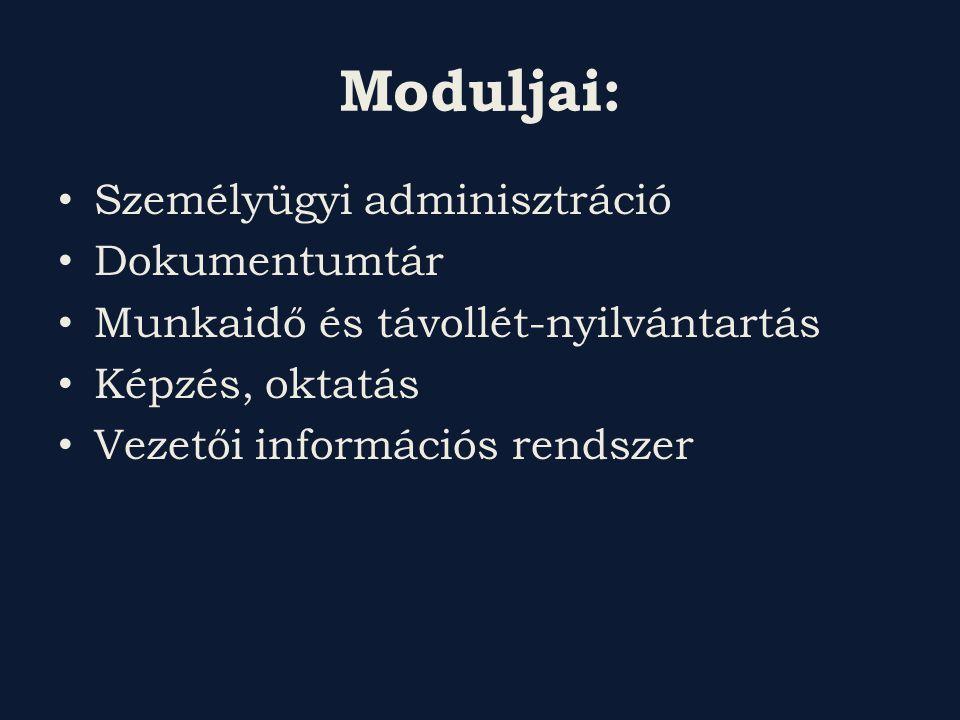 Moduljai: Személyügyi adminisztráció Dokumentumtár Munkaidő és távollét-nyilvántartás Képzés, oktatás Vezetői információs rendszer
